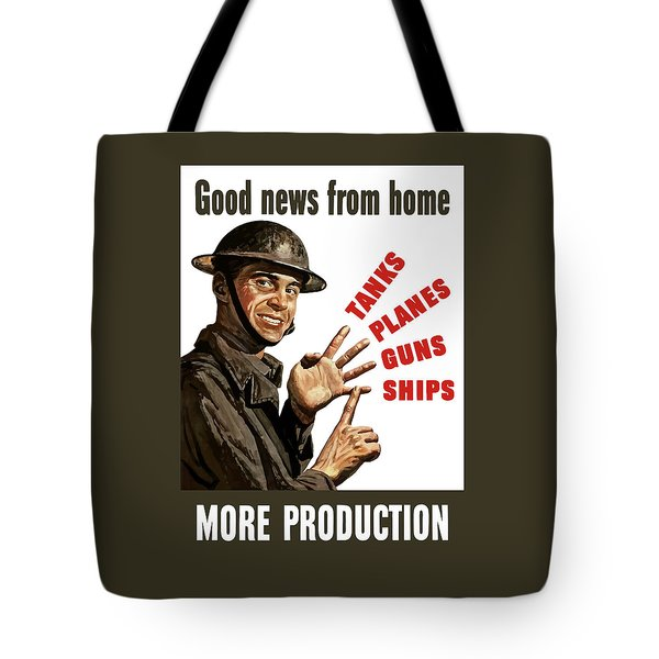Good News From Home - More Production Tote Bag by War Is Hell Store