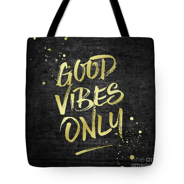 Good Vibes Only Gold Glitter Rough Black Grunge Tote Bag