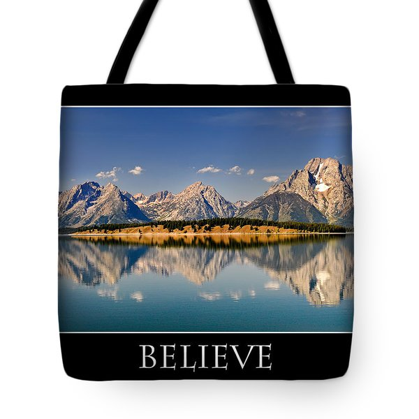 Tote Bag featuring the photograph Grand Tetons - Believe by Geraldine Alexander