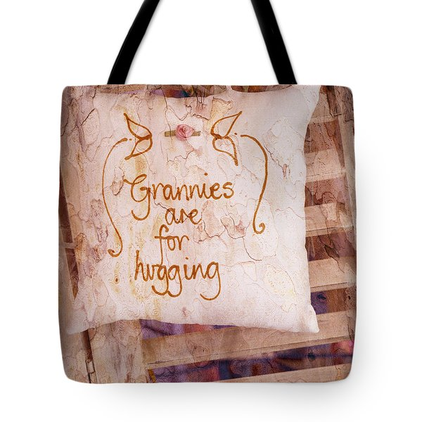 Grannies Are For Hugging Tote Bag