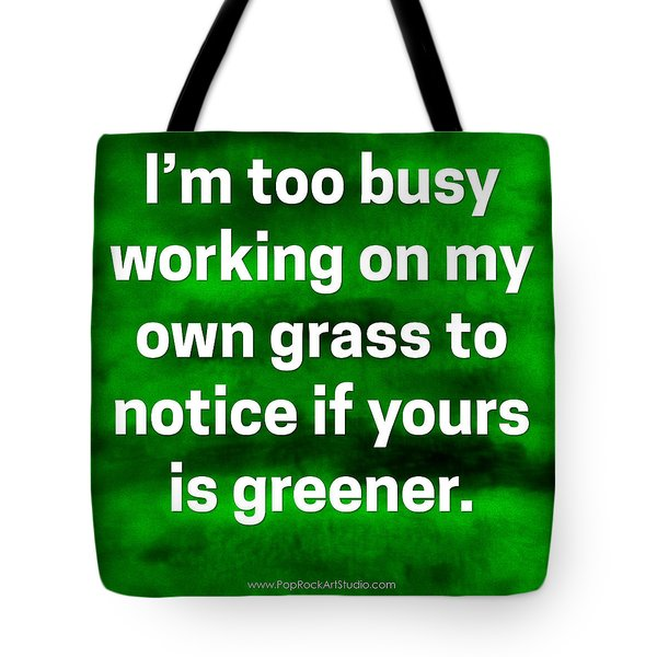 Tote Bag featuring the digital art Grass Is Greener Quote Art by Bob Baker