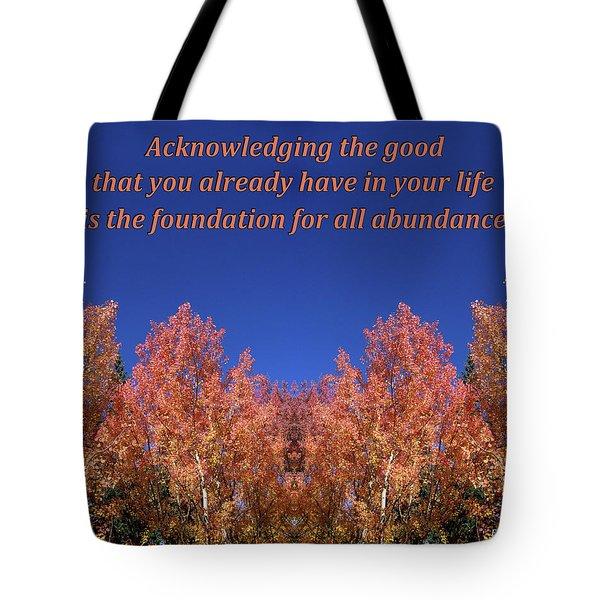 Gratitude Is The Foundation For Abundance Tote Bag