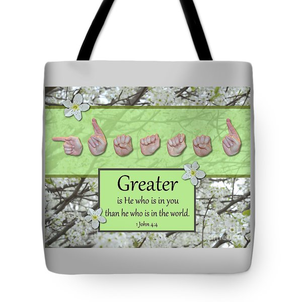 Greater Is He Tote Bag