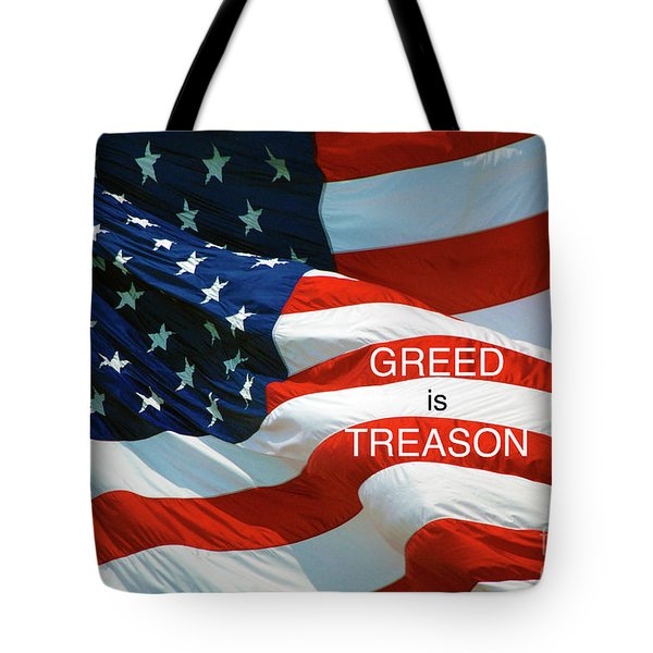 Tote Bag featuring the photograph Greed Is Treason by Paul W Faust - Impressions of Light