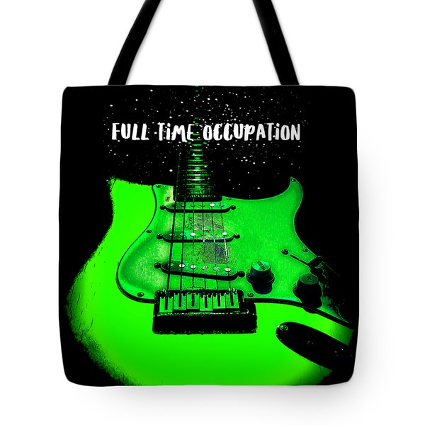 Green Guitar Full Time Occupation Tote Bag