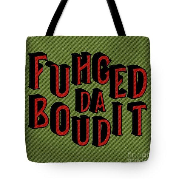 Tote Bag featuring the digital art Greenred Fuhgeddaboudit by Megan Dirsa-DuBois