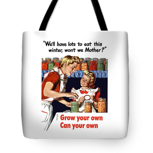Grow Your Own Can Your Own  Tote Bag