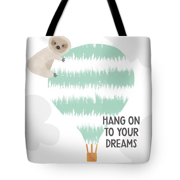 Hang On To Your Dreams Sloth- Art By Linda Woods Tote Bag