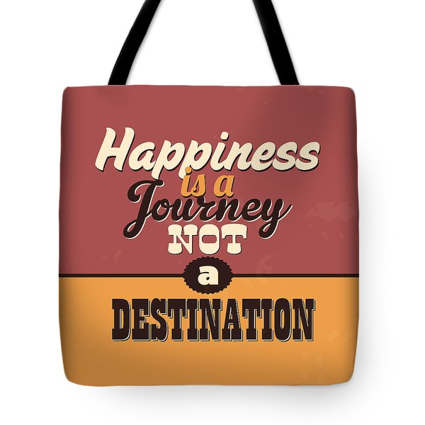 Happiness Is A Journey Not A Destination Tote Bag