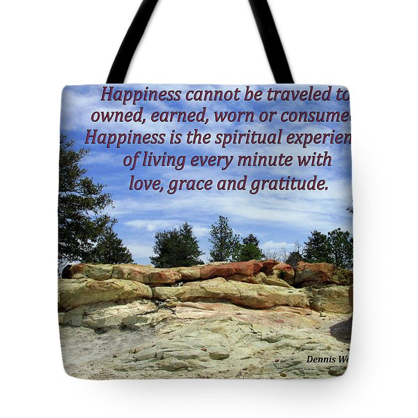 Happiness Is Living Every Minute With Gratitude Tote Bag