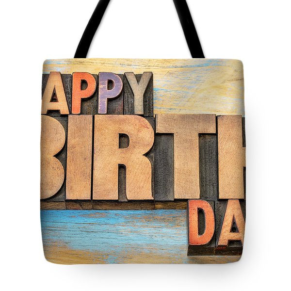 Happy Birthday Word Abstract In Wood Type  Tote Bag