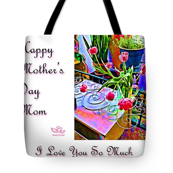 Tote Bag featuring the photograph Happy Mother's Day Mom by Beauty For God