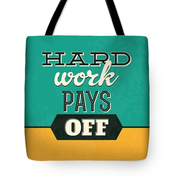 Hard Work Pays Off Tote Bag
