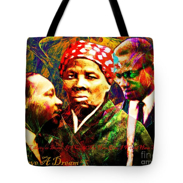 Harriet Tubman Martin Luther King Jr Malcolm X 20160421 Text Tote Bag