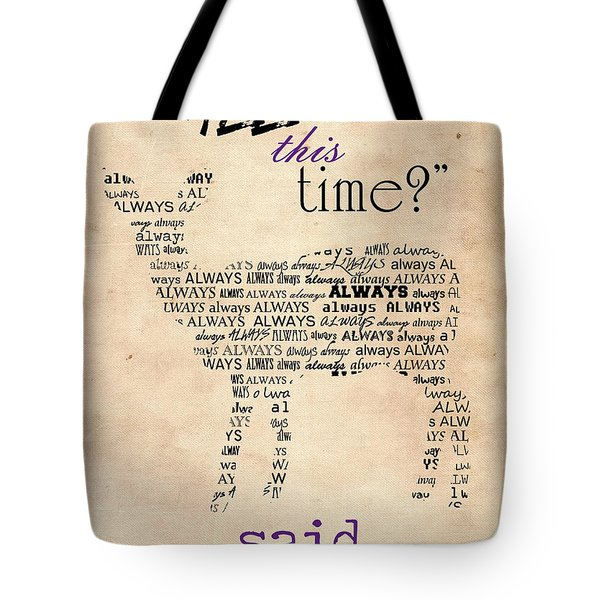 Harry Potter,severus Snape After All This Time, Always Poster Tote Bag