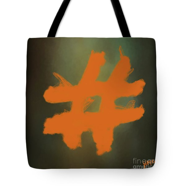 Tote Bag featuring the digital art Hashtag by Jim  Hatch