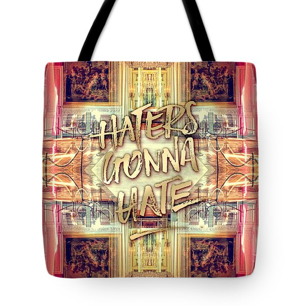 Haters Gonna Hate Queen Marie Antoinette Petit Trianon Tote Bag