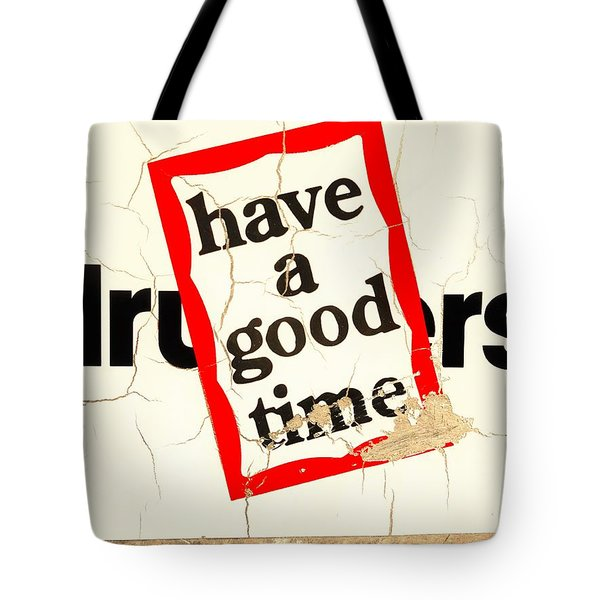 Have A Hello Of A Good Time  Tote Bag