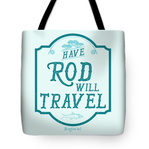 Have Rod Will Travel Salty Tote Bag