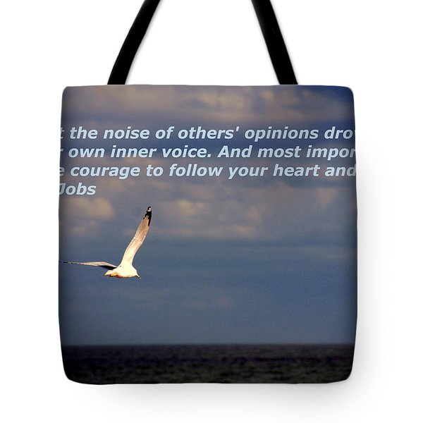 Have The Courage To Follow Your Heart Tote Bag