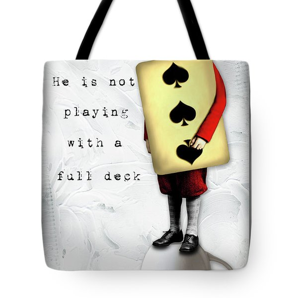 He Is Not Playing With A Full Deck Tote Bag