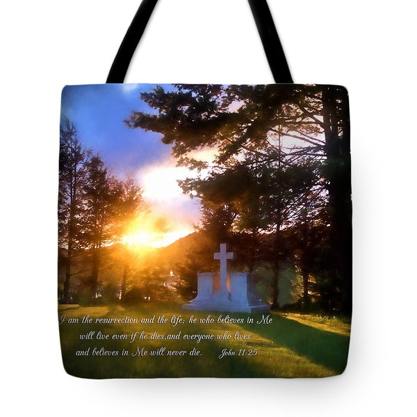 He Who Believes Will Never Die Tote Bag