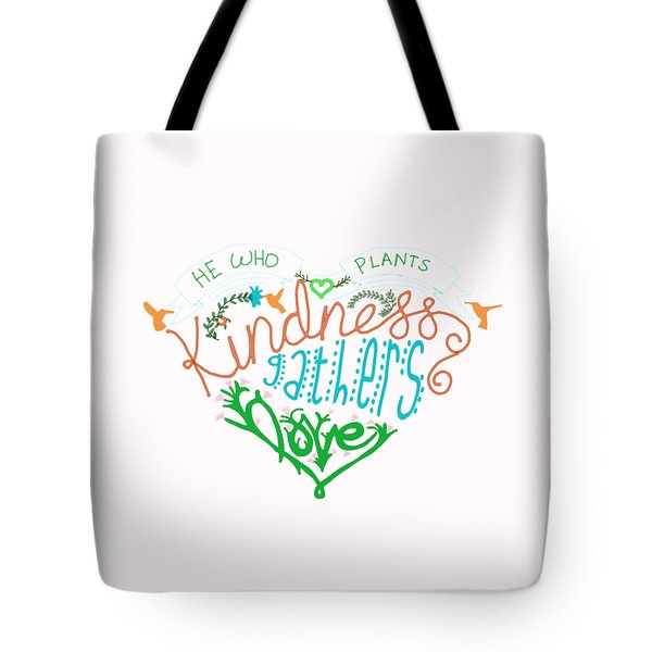 He Who Plants Kindness Tote Bag