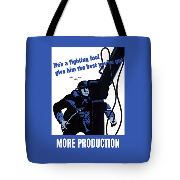 He's A Fighting Fool - Give Him The Best You've Got Tote Bag by War Is Hell Store
