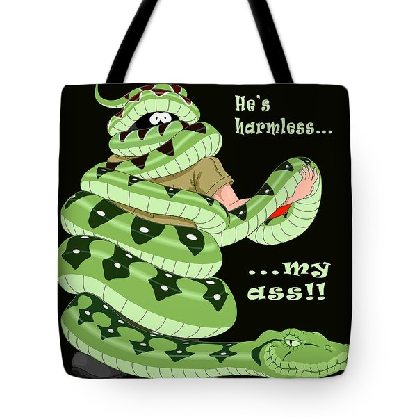 Hes Harmless My Ass Tote Bag