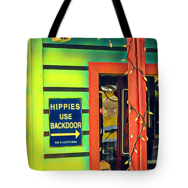 Hippies Use Backdoor Tote Bag
