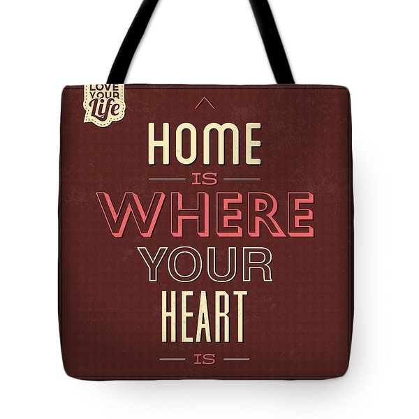 Home Is Were Your Heart Is Tote Bag