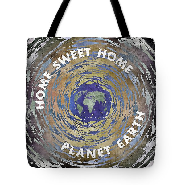 Tote Bag featuring the digital art Home Sweet Home Planet Earth by Phil Perkins
