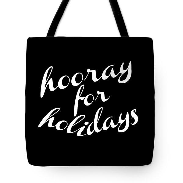 Hooray For Holidays Tote Bag