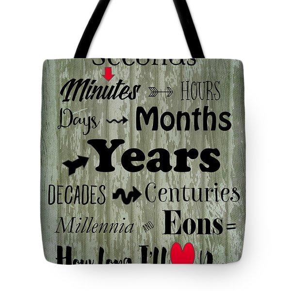 How Long I'll Love You Tote Bag