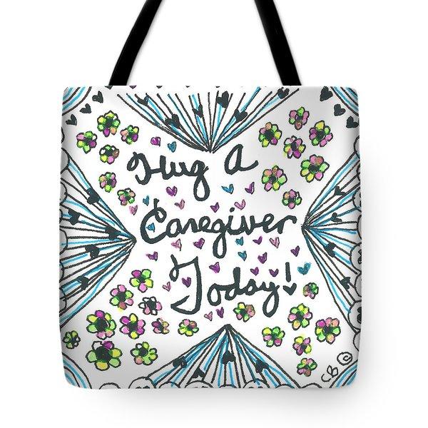 Hug A Caregiver Tote Bag