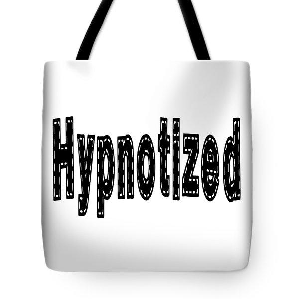 Hypnotized - Love Quote Print Tote Bag