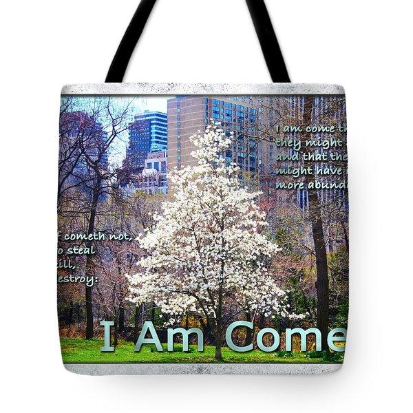 I Am Come Tote Bag
