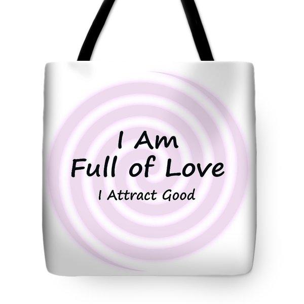 I Am Full Of Love Tote Bag