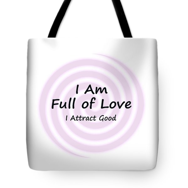 I Am Full Of Love Tote Bag