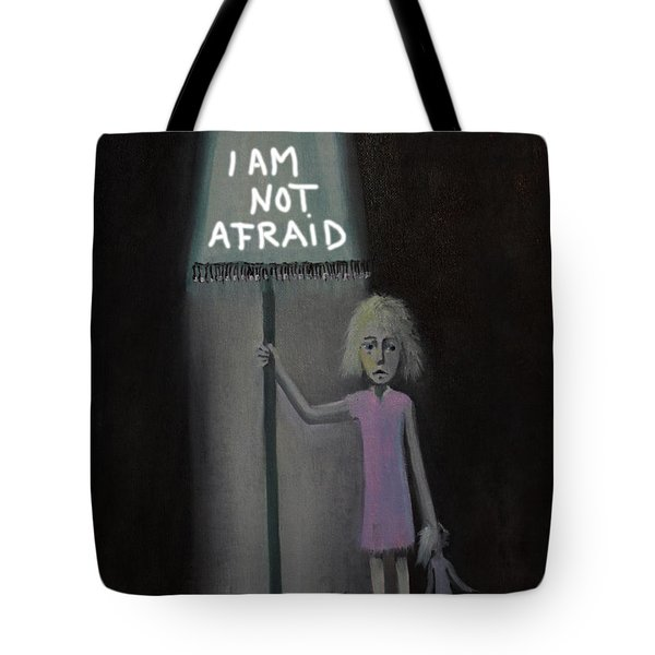 I Am Not Afraid Tote Bag by Tone Aanderaa
