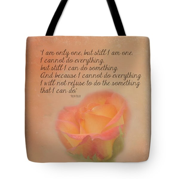 I Am Only One Tote Bag