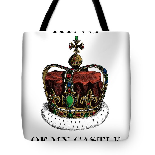 I Am The King Of My Castle Tote Bag