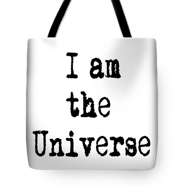 I Am The Universe - Cosmic Universe Quotes Tote Bag