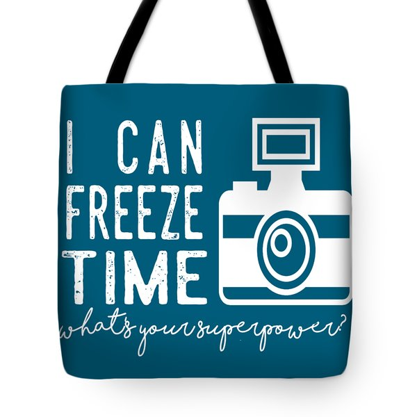 Tote Bag featuring the photograph I Can Freeze Time by Heather Applegate
