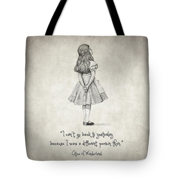 I Can't Go Back To Yesterday Quote Tote Bag by Taylan Apukovska
