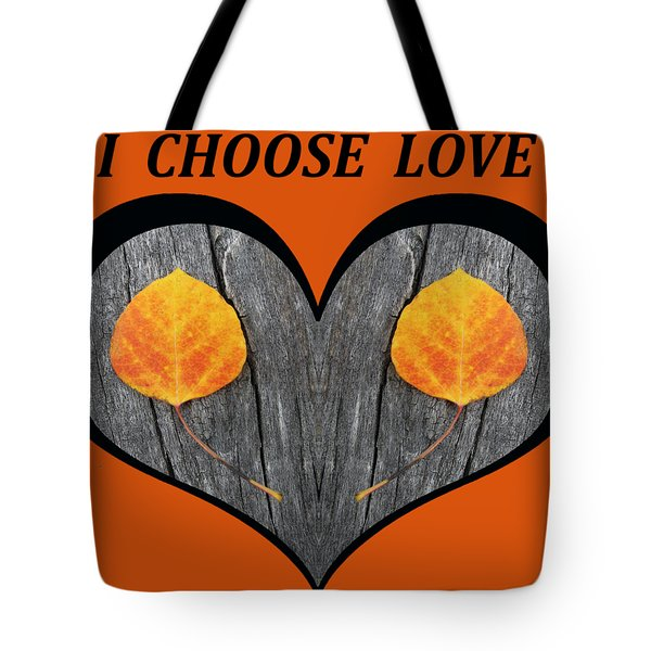 I Chose Love Heart Filled With Two Aspen Leaves Tote Bag