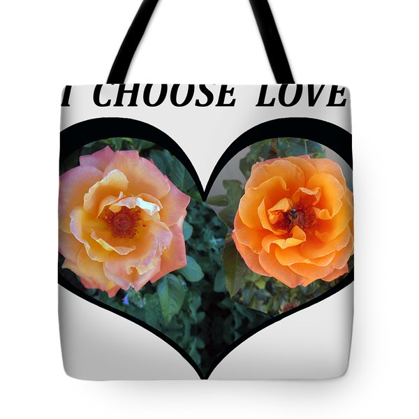 I Chose Love Heart With 2 Roses And A Be Tote Bag