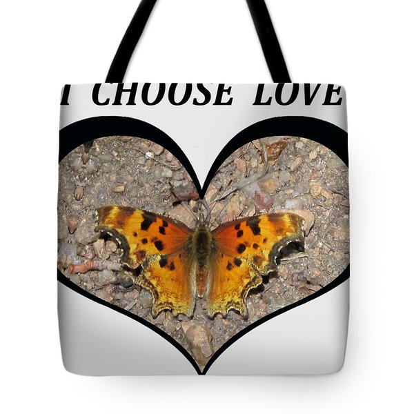 I Chose Love With A Butterfly In A Heart Tote Bag