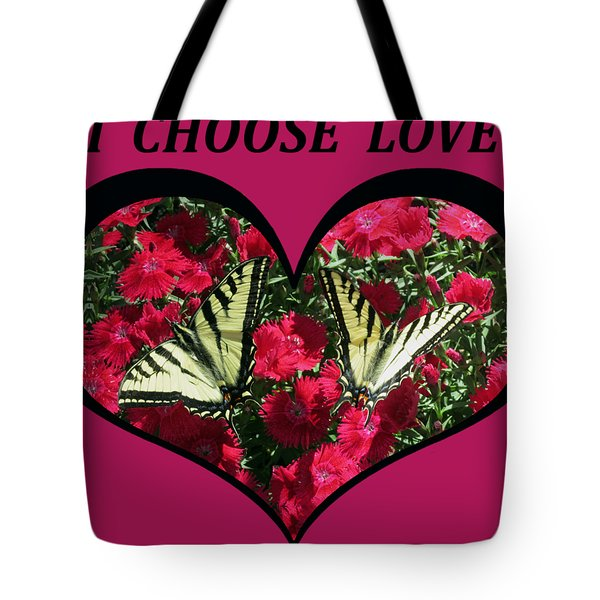 I Chose Love With A Monarch Butterfly In A Heart Tote Bag