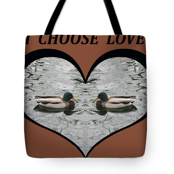 I Choose Love With A Pair Of  Mallard Ducks Framed In A Heart Tote Bag